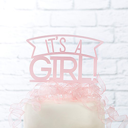 Its a Girl Acrylic Cake Topper